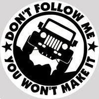 4x4 Off Road Don't Follow Me You Wont Make It Vinyl 4WD 4x4 Panel Sticker Decal