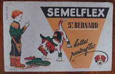 BUVARD SEMELFLEX ST BERNARD BOTTES PANTOUFLES  G. LALART