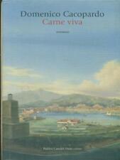 CARNE VIVA  CACOPARDO DOMENICO  BALDINI CASTOLDI DALAI  2008 ROMANZI E RACCONTI