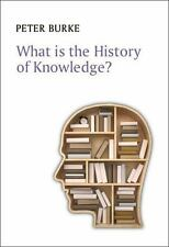 What Is History: What Is the History of Knowledge? by Peter Burke (2016,...
