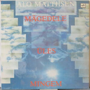 ALO MATTIISEN Mingem Ules Magedele LP Estonian Rock ex-IN SPE – on Melodiya