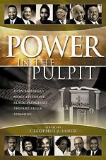 Power in the Pulpit: How America's Most Effective Black Preachers Prepare Their