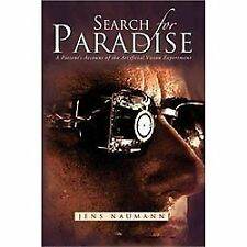Search for Paradise: A Patient's Account of the Artificial Vision Experiment (Pa