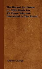 The Borzoi As I Know It - With Hints For All Those Who Are Interested In The .