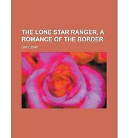 THE LONE STAR RANGER (THORNDIKE WESTERN I), ZANE GREY, Used; Good Book