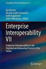 Enterprise Interoperability VII: Enterprise Interoperability in the Digitized an