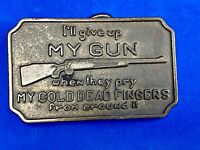 I Will Give Up My Gun When They Pry My Cold Dead Fingers Vintage Belt Buckle