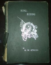 SIGNED, 1891, First Edition, RING-RIDING, by HENRY W. STRUSS, EQUESTRIAN, HORSES