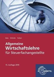 Allgemeine Wirtschaftslehre für Steuerfachangestellte von Sven Biela (2019,...
