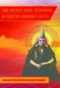 Secret Oral Teachings in Tibetan Buddhist Sects by Alexandra David-Neel and Mich