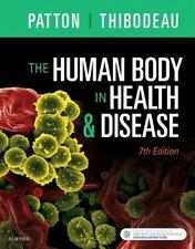 The Human Body in Health and Disease - Softcover by Kevin T. Patton and Gary A.…