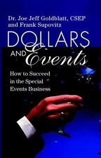 Dollars & Events: How to Succeed in the Special Events Business, Supovitz, Frank