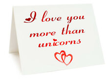 Anniversary Valentines Day Birthday Card - I Love You More Than unicorns
