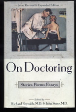 On Doctoring : Stories, Poems, Essays by Richard Reynolds 1995, Hardcover, Rev…