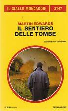 L- GIALLI MONDADORI N.3147 IL SENTIERO DELLE TOMBE - MARTIN EDWARDS---- 2016 - B