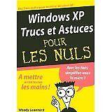Woody Leonhard - Windows XP Trucs et Astuces Pour Les Nuls - 2006 - Broché
