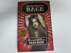 """SEBASTIAN BACH """" 18 AND LIFE ON SKID ROW """" SIGNED FIRST EDITION HARDCOVER BOOK"""