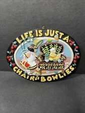 Mary Engelbreit Life is Just a Chair of Bowlies Hanging Message Plaque Ornament