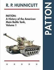 Patton : A History of the American Main Battle Tank: By Hunnicutt, R. P. Nune...