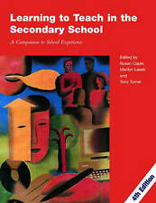 Learning to Teach in the Secondary School: A Companion to School Experience...