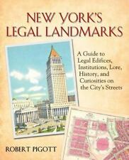 New York's Legal Landmarks : A Guide to Legal Edifices, Institutions, Lore,...