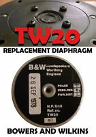 REPLACEMENT DIAPHRAGM Bowers and wilkins B&W TW20/TW 20 - 8 OHM DM5