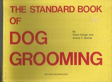 The Standard Book of Dog Grooming Arlene F. Steinle/Diane Fenger Spiral Hardcove