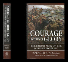 COURAGE WITHOUT GLORY British Army on the WESTERN FRONT 1915 Haig YPRES Loos RFC