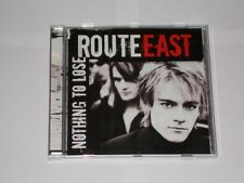 Route East Nothing To Lose. 10 Track CD Album 2010.