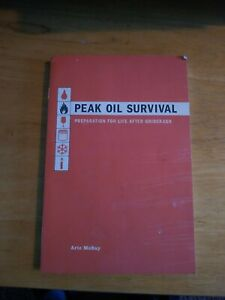 Peak Oil Survival  Preparation for Life after Gridcrash by Aric McBay,