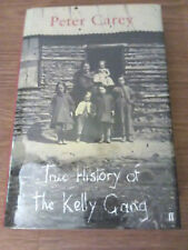 True history of the Kelly gang. Peter Carey. 1st ed. London : Faber, 2001