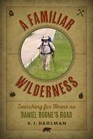 A Familiar Wilderness by Simon J. Dahlman (author) Book The Fast Free Shipping