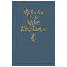Himnos de la Vida Cristiana (with music): Una coleccion de antiguos y nuevos...