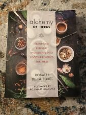 The Alchemy of Herbs: Transform Everyday Ingredients into Foods & Remedies