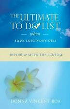 The Ultimate To Do List When Your Loved One Dies: Before & After the-ExLibrary