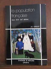 La population française aux XIXè XXè siècle/ J.C.Gégot/Synthese Histoire
