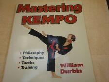 Mastering Kempo Karate - William Durbin. Philosophy-Techniques-Tac tics-Training.