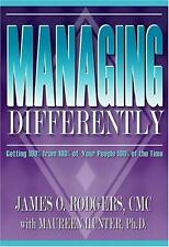 Managing Differently: Getting 100% from 100% of Your People 100% of the Time