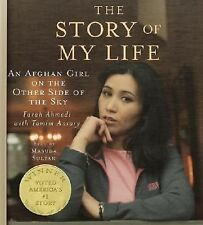 The Story of My Life : An Afghan Girl on the Other Side of the Sky by Farah