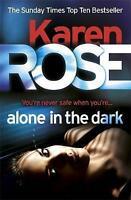 """""""AS NEW"""" Alone in the Dark (The Cincinnati Series Book 2), Karen Rose, Book"""