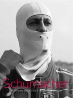 Schumacher: The Official Inside Story of the Formula One Icon By Michael Schuma