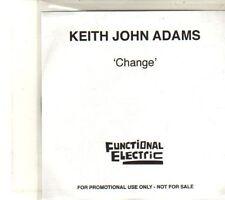 (DT254) Keith John Adams, Change - 2012 DJ CD