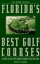 Florida's Best Golf Courses: A Guide to the Top-Ranked Courses You Can Play Ra..