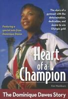 Heart of a Champion: The Dominique Dawes Story (ZonderKidz Biography) by Washbu