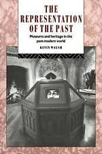 The Representation of the Past: Museums and Heritage in the Post-Modern World by
