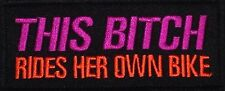 THIS BITCH RIDES HER OWN BIKE EMBROIDERED MOTORCYCLE MC IRON/SEW ON PATCH D-10
