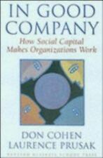 In Good Company : How Social Capital Makes Organizations Work (SIGNED COPY)