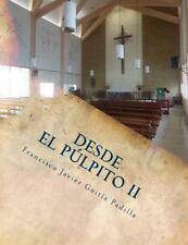 Desde el Púlpito : Manuscritos de Sermones para Semana Santa, Navidad y Otras...