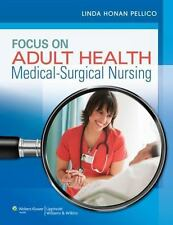 Pellico Medical-Surgical: Focus on Adult Health : Medical-Surgical Nursing by...