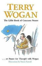 The Little Book of Common Sense: Or Pause for Thought with Wogan (Little Books),